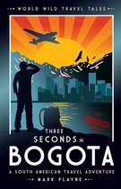 3 Seconds in Bogota. A South American Travel Adventure