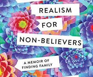 Magical Realism for Non-Believers. A Memoir of Finding Family